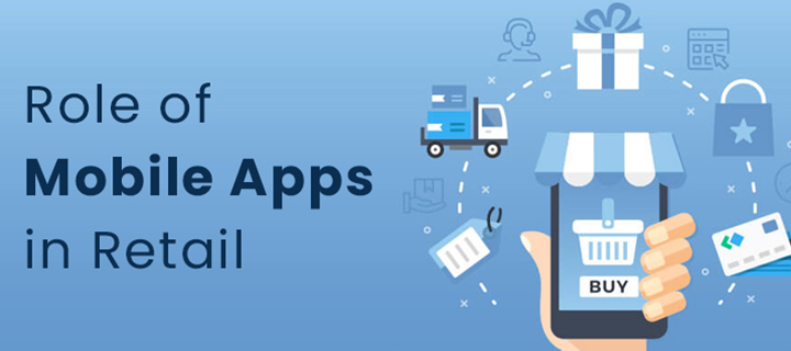 Role of Mobile Apps in Retail