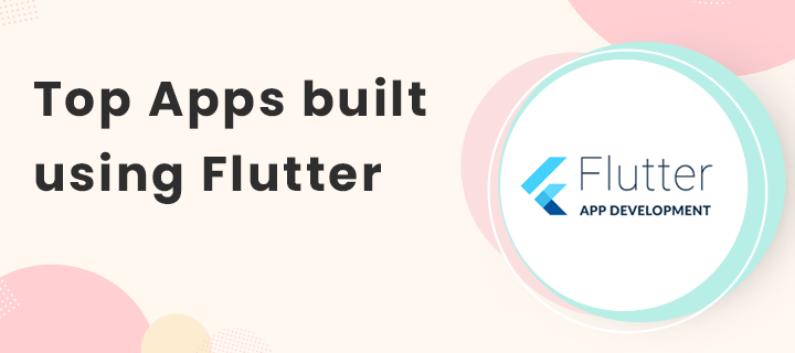 Top 15 Apps made with Flutter